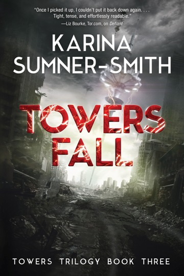 Cover of Towers Fall by Karina Sumner-Smith. Crumbling city with floating tower.