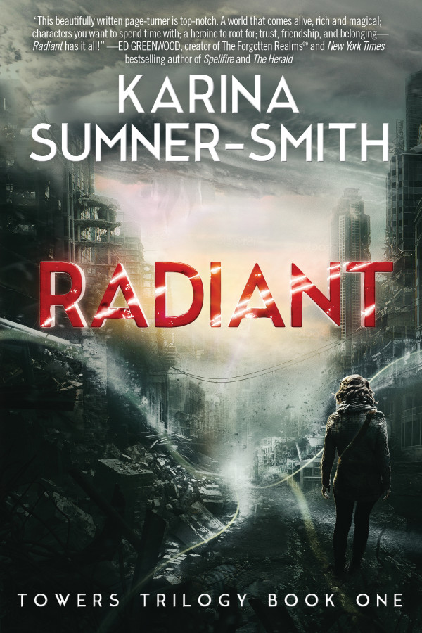 Cover of Radiant by Karina Sumner-Smith. Young woman looking into destroyed city.