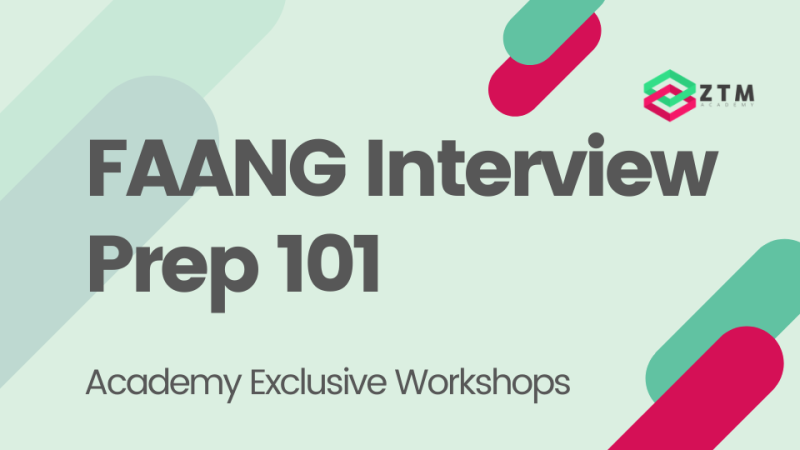 Academy Workshop: FAANG Interview Prep 101