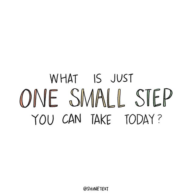 What's one small step you can take today?