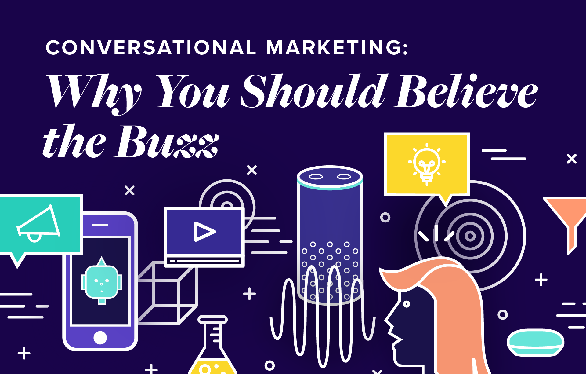 Conversational Marketing: Why You Should Believe the Buzz