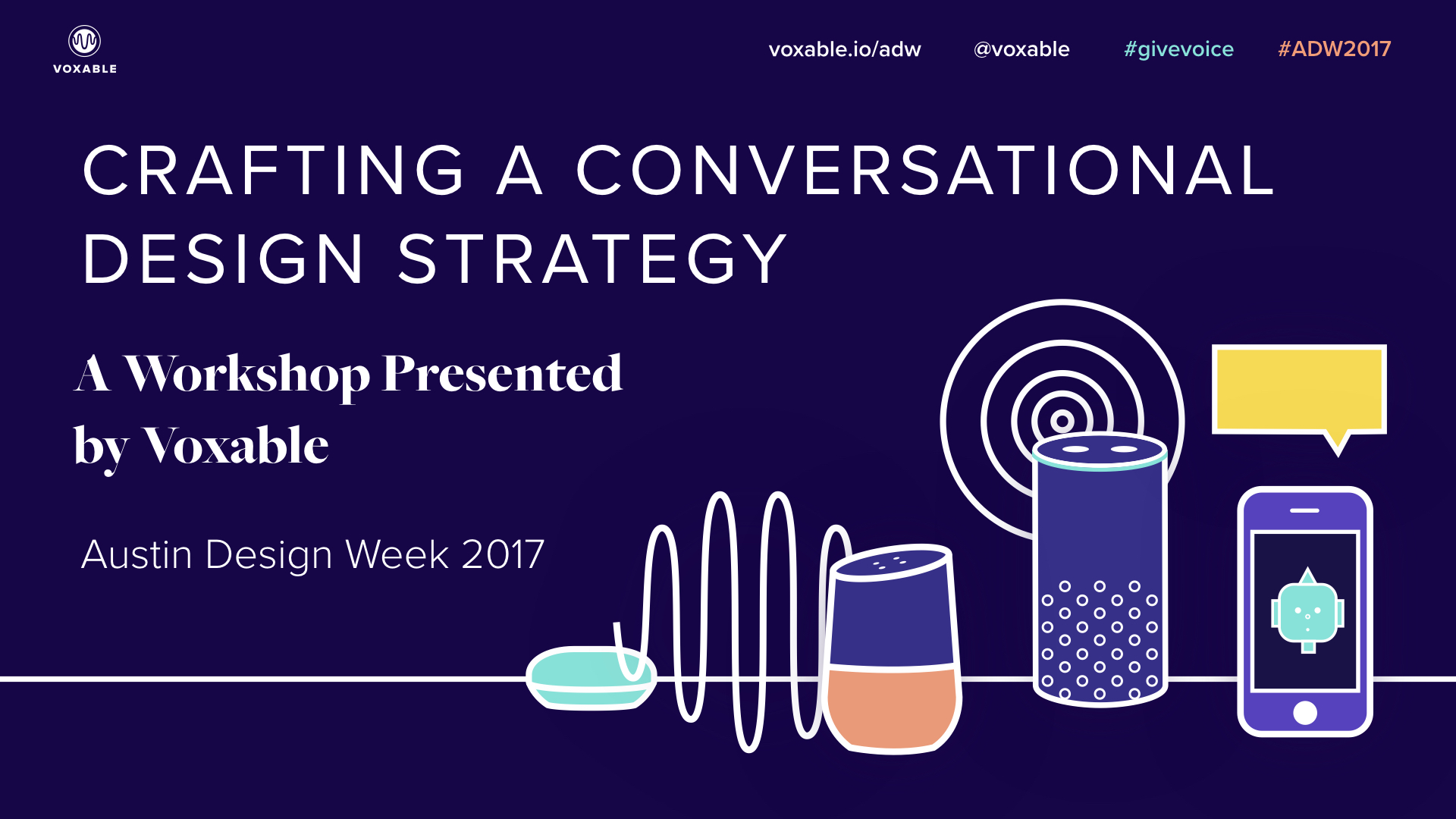 Crafting a Conversational Design Strategy - A Workshop Presented by Voxable