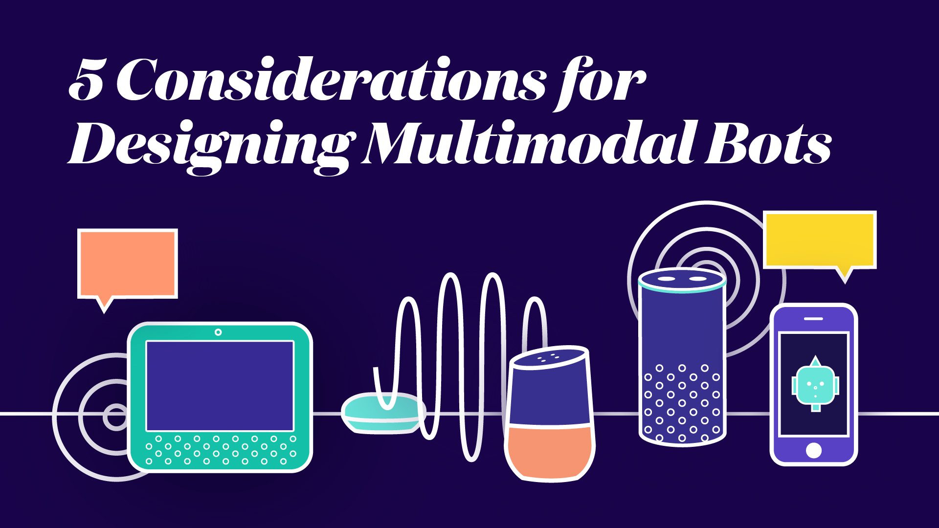 5 Considerations for Designing Multimodal Bots