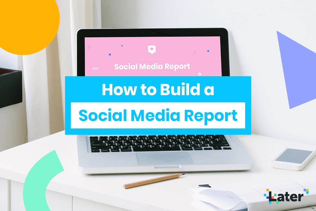 How to Build a Monthly Social Media Report (+ Free Templates!)