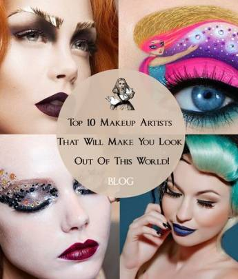Top 10 Makeup Artists That Will Make You Look Out Of This World