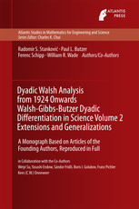 Dyadic Walsh Analysis from 1924 Onwards Walsh-Gibbs-Butzer Dyadic Differentiation in Science Volume 2 Extensions and Generalizations: A Monograph Based on Articles of the Founding Authors, Reproduced in Full