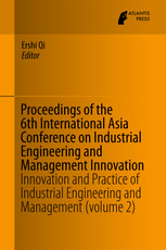 Proceedings of the 6th International Asia Conference on Industrial Engineering and Management Innovation: Innovation and Practice of Industrial Engineering and Management (Volume 2)