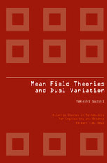 Mean Field Theories and Dual Variation: A Mathematical Profile Emerged in the Nonlinear Hierarchy