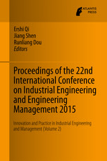Proceedings of the 22nd International Conference on Industrial Engineering and Engineering Management 2015: Innovation and Practice in Industrial Engineering and Management (Volume 2)
