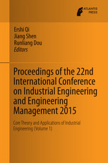 Proceedings of the 22nd International Conference on Industrial Engineering and Engineering Management 2015: Core Theory and Applications of Industrial Engineering (Volume 1)