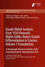 Dyadic Walsh Analysis from 1924 Onwards Walsh-Gibbs-Butzer Dyadic Differentiation in Science Volume 1 Foundations: A Monograph Based on Articles of the Founding Authors, Reproduced in Full