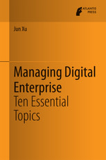 Managing Digital Enterprise: Ten Essential Topics