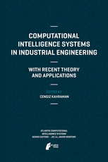 Computational Intelligence Systems in Industrial Engineering: With Recent Theory and Applications
