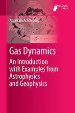 Gas Dynamics: An Introduction with Examples from Astrophysics and Geophysics