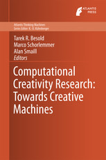 Computational Creativity Research: Towards Creative Machines
