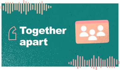 Podcast Episode 2 - Power of community - Together apart