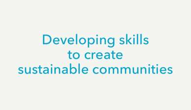 Developing skills to create sustainable communities