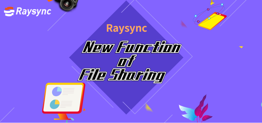 Raysync Released New Function: File Sharing Download Link Binds the First Device