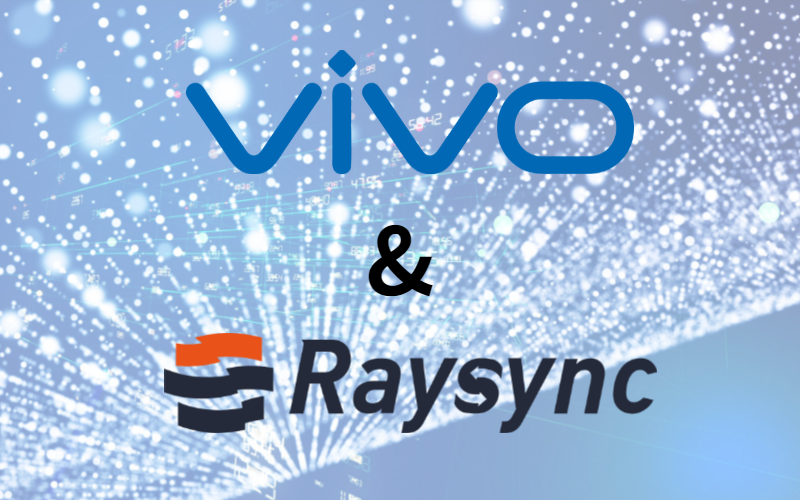 Raysync Transmission Helps Vivo to Solve the Problems of Transnational Long-distance Transfer All over the World