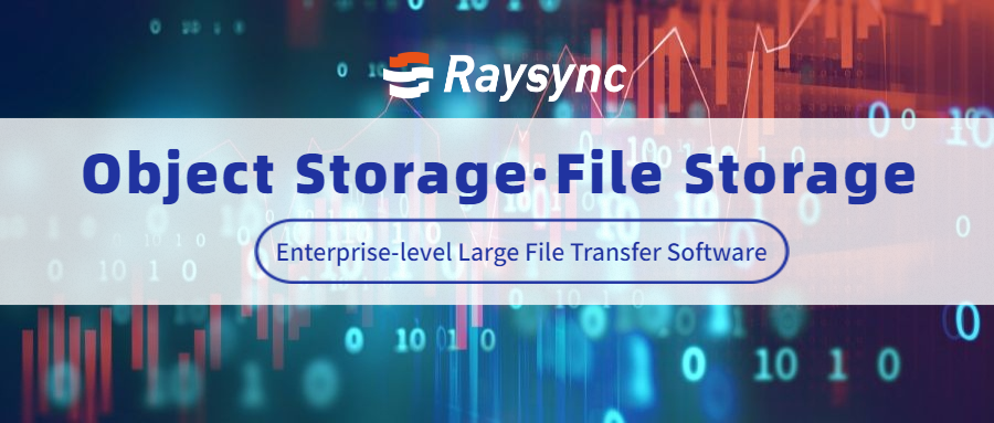 Powerful Storage Function Does Raysync Large File Transfer System Own