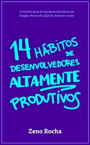 Cover Image for 14 Hábitos de Desenvolvedores Altamente Produtivos