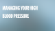 Managing Your High Blood Pressure