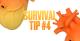 SURVIVAL TIP - Tip 4