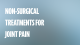 Non-Surgical Treatments for Joint Pain