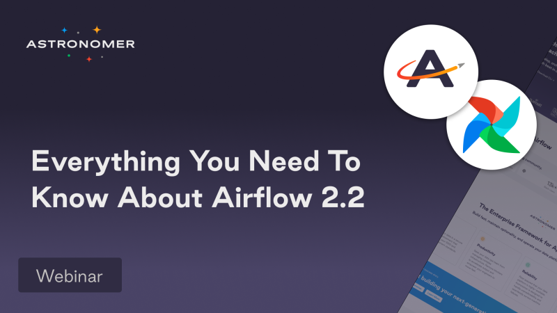 Everything you Need to Know About Airflow 2.2