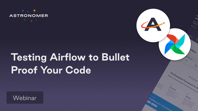 Testing Airflow to Bullet Proof Your Code
