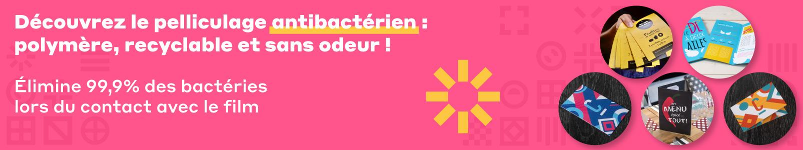Nouveauté : le pelliculage antibactérien pour une communication hygiène-friendly !