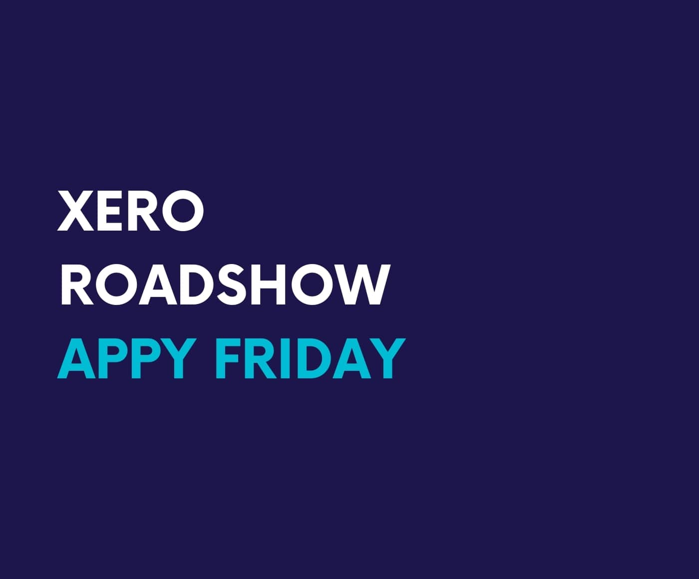 Xero roadshow Appy Friday Q&A with Everperform