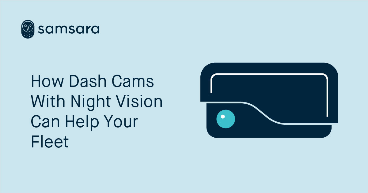 How Dash Cams with Night Vision Can Help Your Fleet