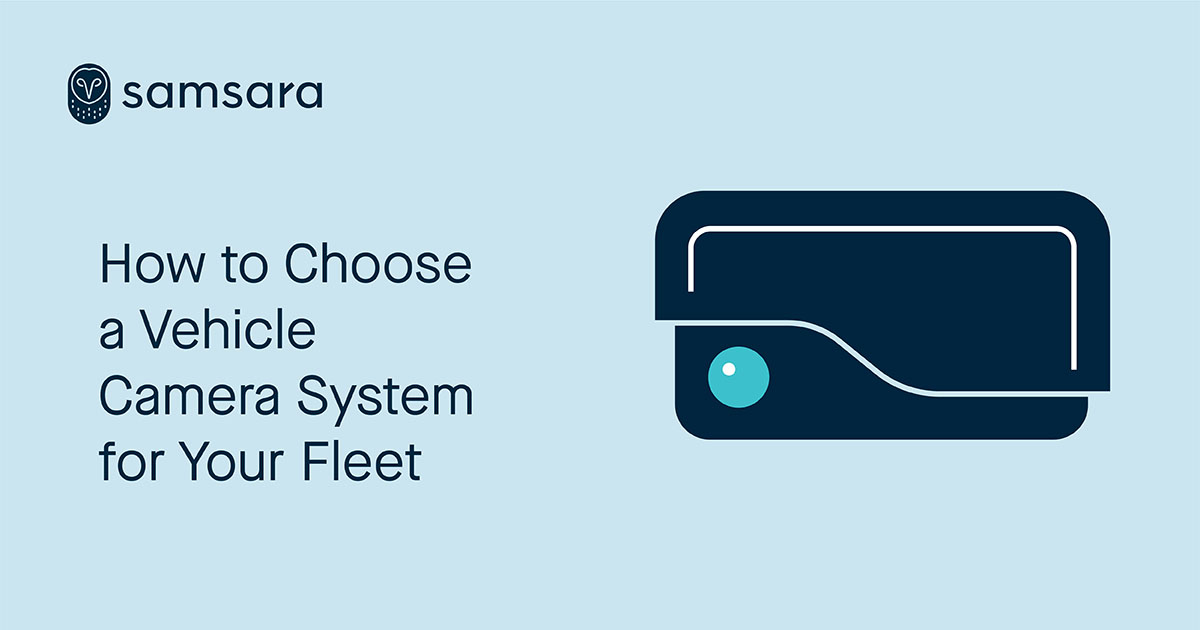 How to Choose a Vehicle Camera System for Your Fleet
