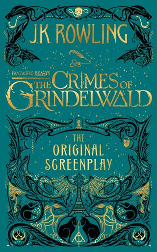 The screenplay for Fantastic Beasts: The Crimes of Grindelwald.