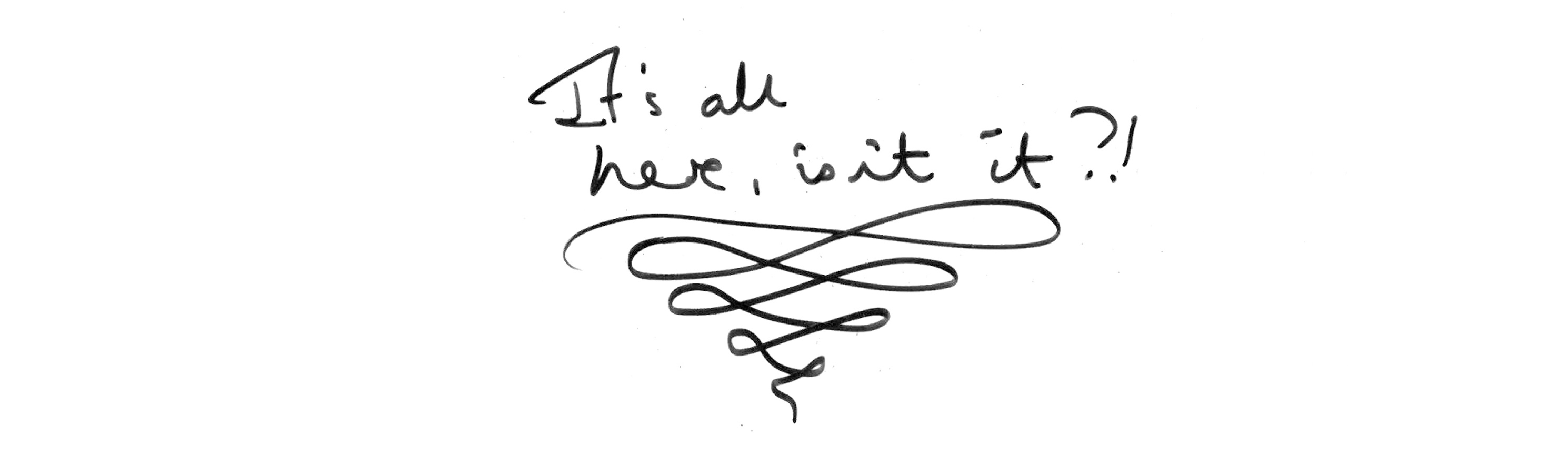 CC JKR handwriting It's All Here Isn't It