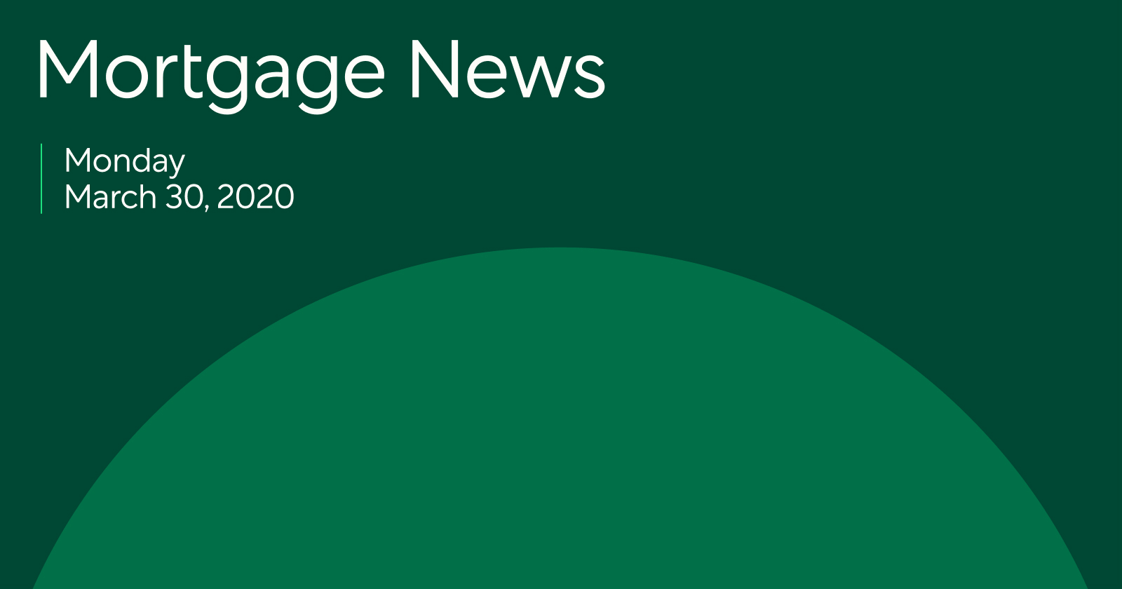 Mortgage News: Published by Better March 30, 2020