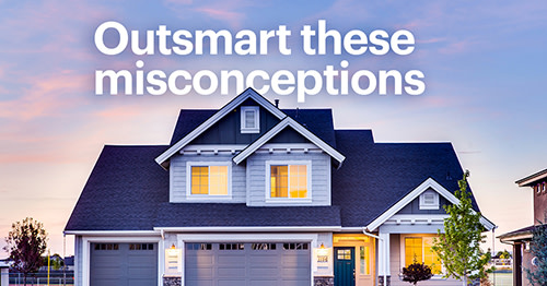 "Image with a Lit Up Home That Reads ""Outsmart These Misconceptions"""