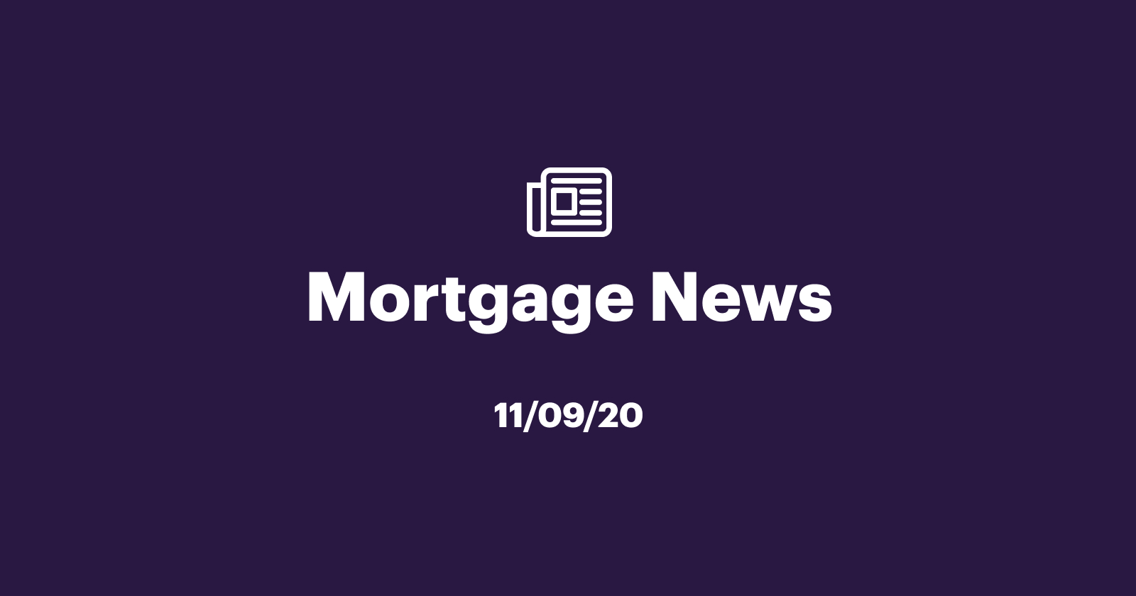 Mortgage News 11/09/2020: Are Record Breaking Rates Behind Us?