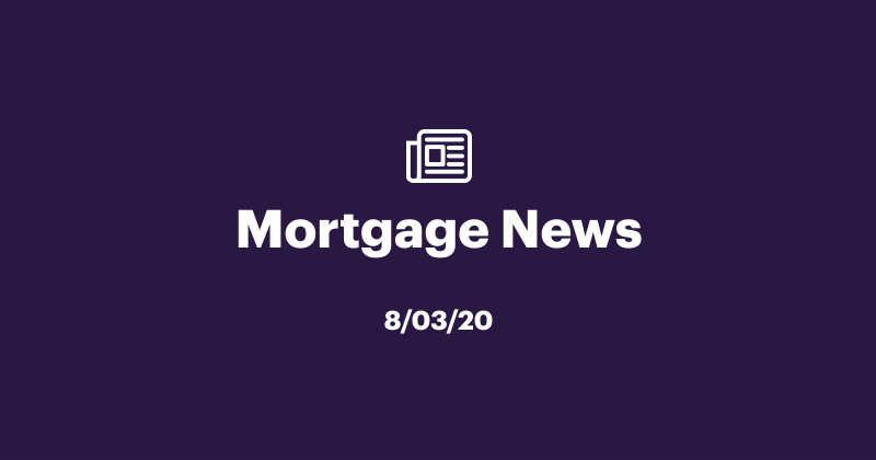 mortgage news 8/3/20
