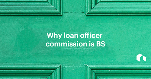 5 Reasons Why Loan Officer Commission Is Bulls T Better Mortgage