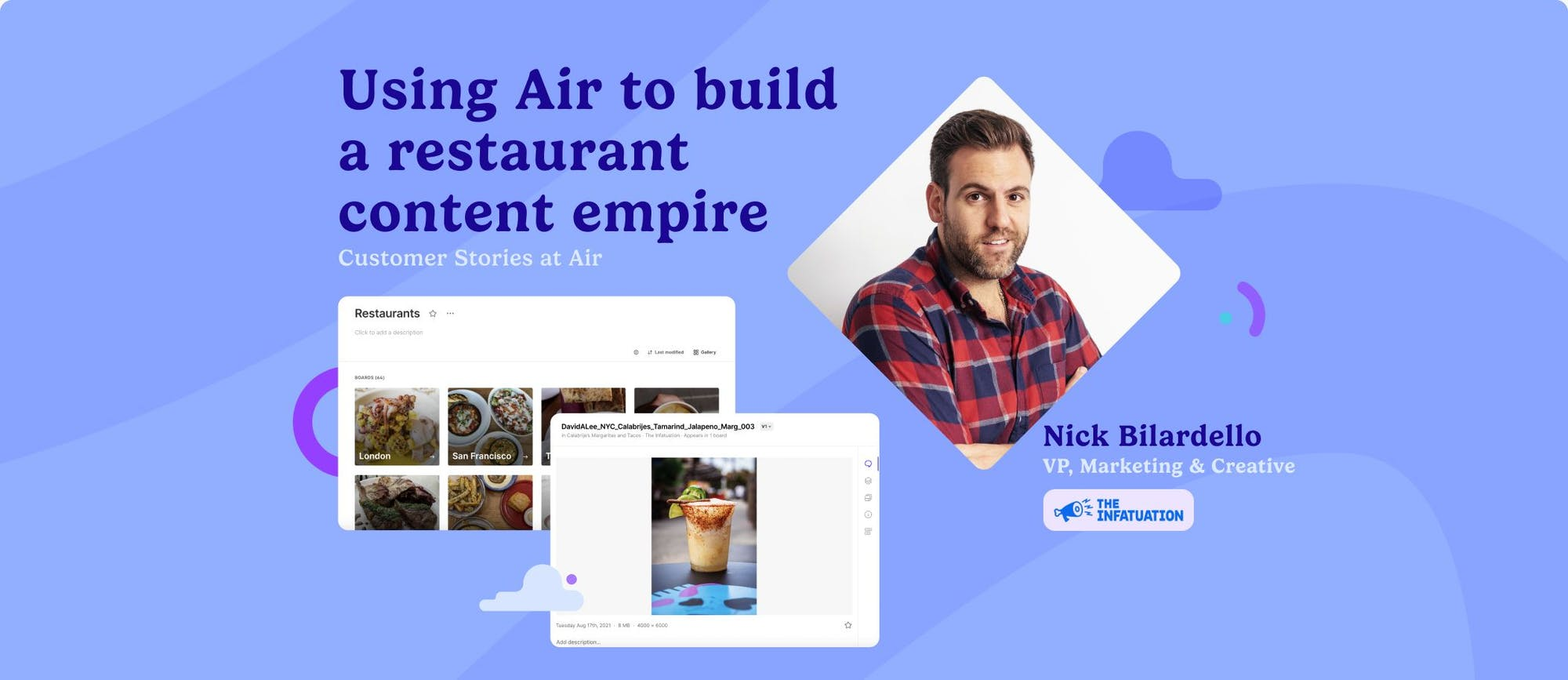 Using Air to build a restaurant content empire —Customer Stories at Air —Nick Bilardello, VP, Marketing & Creative, The Infatuation