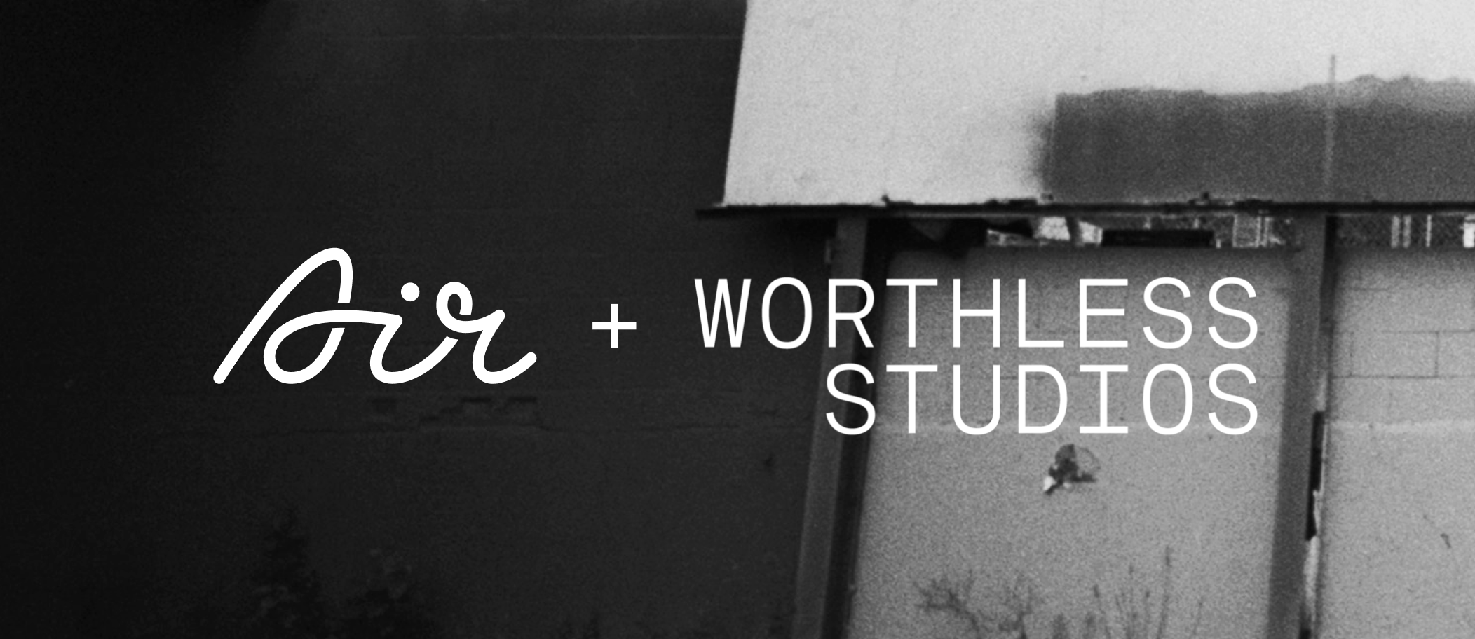 Air x worthlessstudios