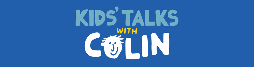 Kids Talks with Colin