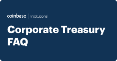 Coinbase Institutional - Corporate Treasury FAQ