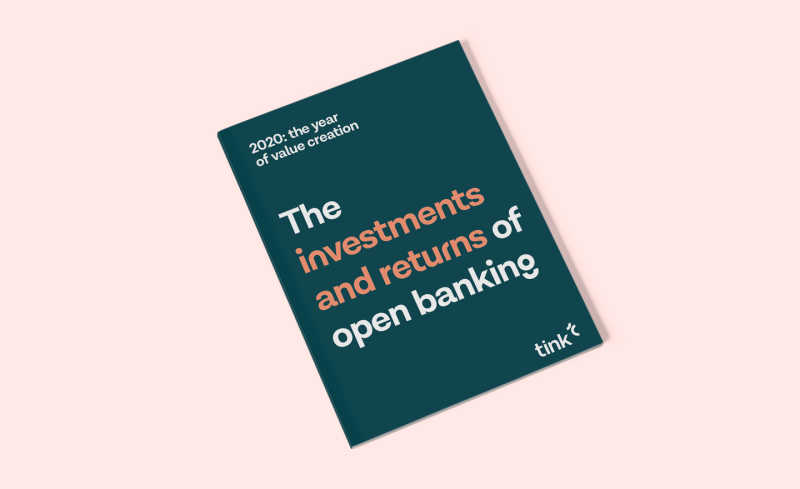 Tink report - The investments and returns of open banking
