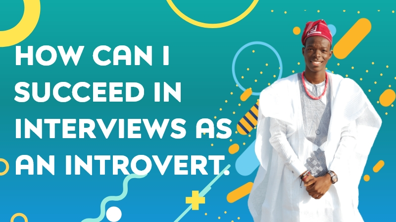 How can I succeed in interviews as an introvert