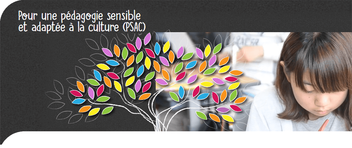 Pour une pédagogie sensible et adaptée à la culture (PSAC)