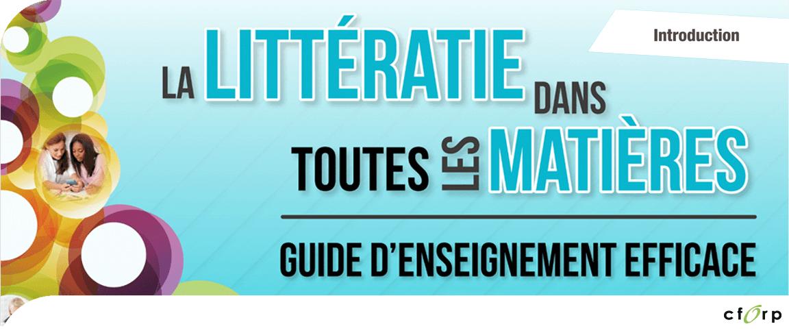 La littératie dans toutes les matières : guide d'enseignement efficace, 7<sup>e</sup> à la 10<sup>e</sup> année - Introduction