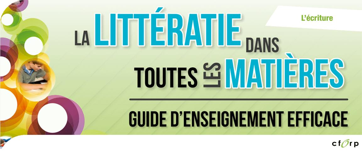 La littératie dans toutes les matières&nbsp;: guide d'enseignement efficace, 7<sup>e</sup> à la 10<sup>e</sup> année - L'écriture